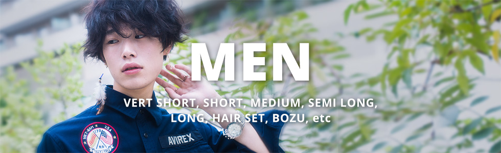 MEN VERT SHORT, SHORT, MEDIUM, SEMI LONG, LONG, HAIR SET, BOZU, etc